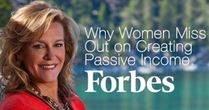Forbes 05-06-13 Why Women Miss Out on Creating Passive Income